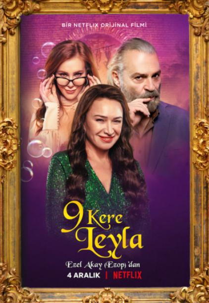 Nueve vidas tiene Leyla, Un matrimonio, dos amores, tres problemas y una Leyla con nueve vidas... Estrenos Netflix